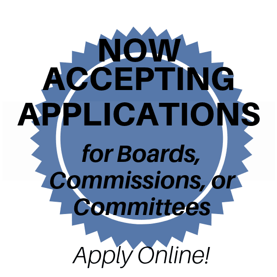 Now Accepting Applications for Boards, Commissions, & Committees
